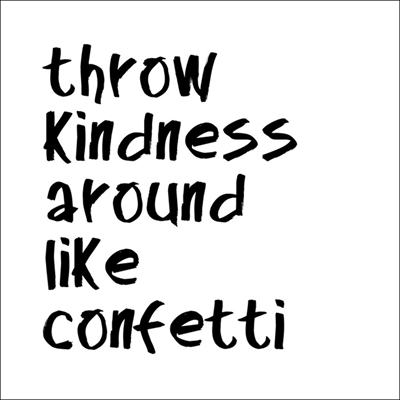 Sticker - Throw kindness around...